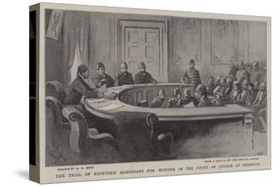 The Trial of Eighteen Armenians for Murder in the Court of Justice at Stamboul-Alexander Stuart Boyd-Stretched Canvas Print