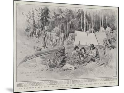 To Klondyke and Back, Basket-Making at an Indian Encampment on the Yukon-Charles Edwin Fripp-Mounted Giclee Print