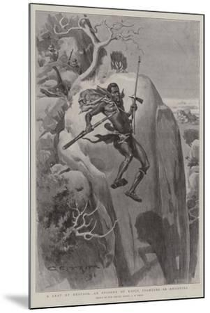 A Leap of Despair, an Episode of Kopje Fighting in Rhodesia-Charles Edwin Fripp-Mounted Giclee Print
