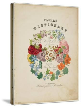 Frontispiece and Title Page, Wreath of Flowers, from Flora's Dictionary, 1838-E. W. Wirt-Stretched Canvas Print