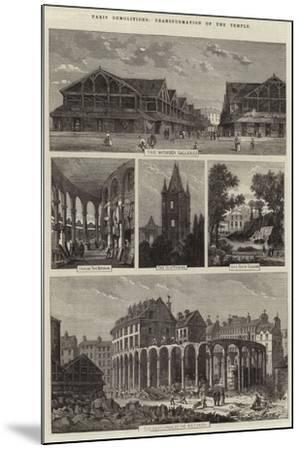 Paris Demolitions, Transformation of the Temple-Felix Thorigny-Mounted Giclee Print