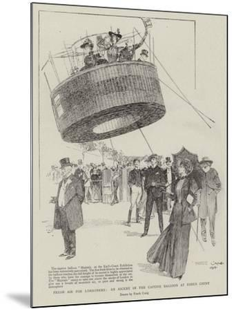 Fresh Air for Londoners, an Ascent in the Captive Balloon at Earl's Court-Frank Craig-Mounted Giclee Print