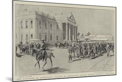 The Garrison of Kimberley, Parade of Kimberley Rifles before Colonel Kekewich-Frederic De Haenen-Mounted Giclee Print