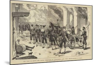 The War in Egypt, the Naval Occupation of Alexandria, the First Reconnaissance in Force-Frederic Villiers-Mounted Giclee Print