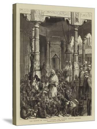 The Prince of Wales Visiting the Monkey Temple, Benares-Godefroy Durand-Stretched Canvas Print