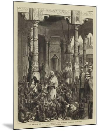 The Prince of Wales Visiting the Monkey Temple, Benares-Godefroy Durand-Mounted Giclee Print