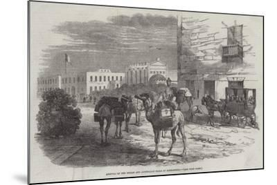 Arrival of the Indian and Australian Mails at Alexandria-Harrison William Weir-Mounted Giclee Print