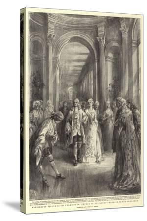 Kensington Palace in its Palmy Days, George II and Queen Caroline in the Orangery-Henry William Brewer-Stretched Canvas Print