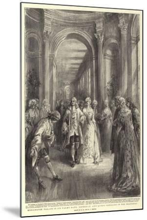 Kensington Palace in its Palmy Days, George II and Queen Caroline in the Orangery-Henry William Brewer-Mounted Giclee Print