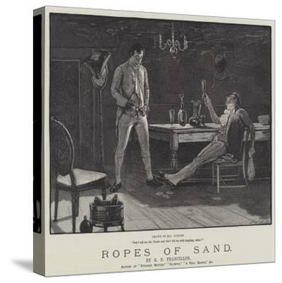 Ropes of Sand-Henry Stephen Ludlow-Stretched Canvas Print
