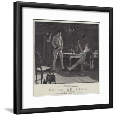 Ropes of Sand-Henry Stephen Ludlow-Framed Giclee Print