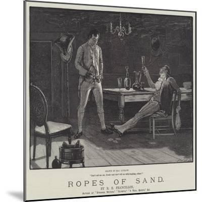 Ropes of Sand-Henry Stephen Ludlow-Mounted Giclee Print