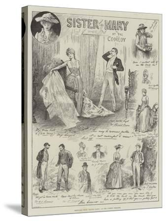 Sketches from Sister Mary, at the Comedy Theatre-Henry Stephen Ludlow-Stretched Canvas Print