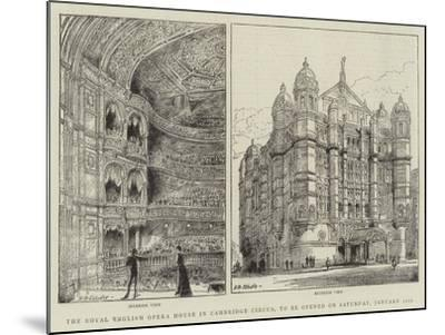 The Royal English Opera House in Cambridge Circus, to Be Opened on Saturday, 31 January-Henry William Brewer-Mounted Giclee Print