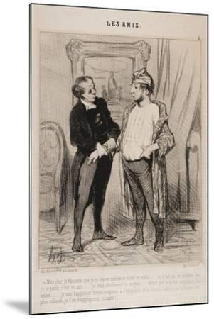 Mon Cher Je T'Assure Que Je Te Trouve Mauvaise Mine Ce Matin..-Honore Daumier-Mounted Giclee Print