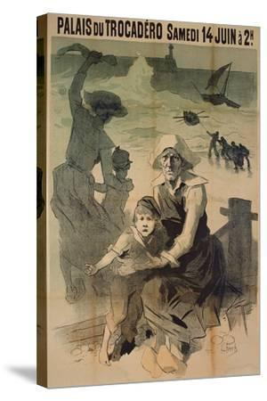 Poster Advertising a Charity Gala in Aid of the Families of Shipwrecked Sailors at the Palais Du Tr-Jules Ch?ret-Stretched Canvas Print