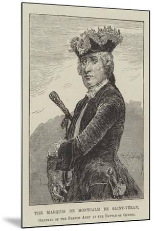 The Marquis De Montcalm De Saint-Veran, General of the French Army at the Battle of Quebec-Richard Caton Woodville II-Mounted Giclee Print