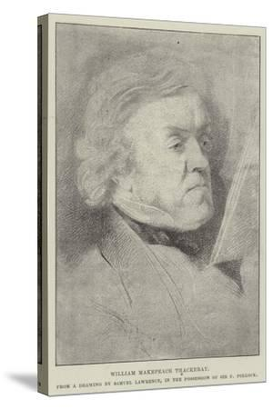 William Makepeace Thackeray-Samuel Lawrence-Stretched Canvas Print