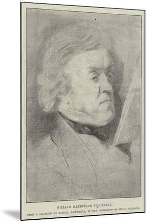 William Makepeace Thackeray-Samuel Lawrence-Mounted Giclee Print