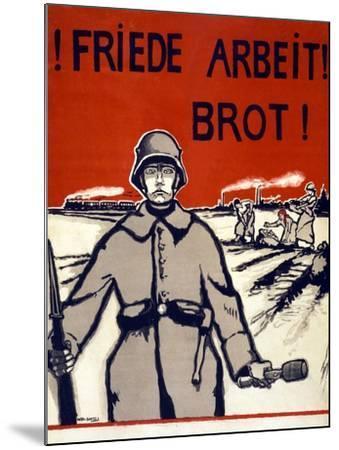 Friede, Arbeit, Brot! Pub. Germany C.1918-Wera von Bartels-Mounted Giclee Print