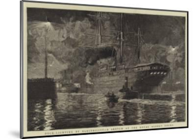 Dock-Lighting by Electricity, a Sketch at the Royal Albert Docks-William Lionel Wyllie-Mounted Giclee Print