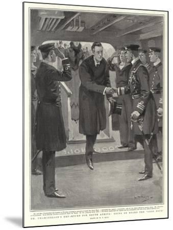 Mr Chamberlain's Departure for South Africa, Going on Board the Good Hope-William T^ Maud-Mounted Giclee Print