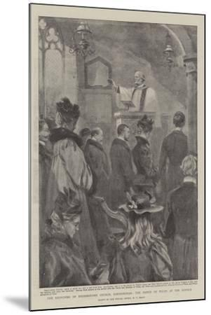 The Reopening of Shernbourne Church, Sandringham, the Prince of Wales at the Service-William T^ Maud-Mounted Giclee Print