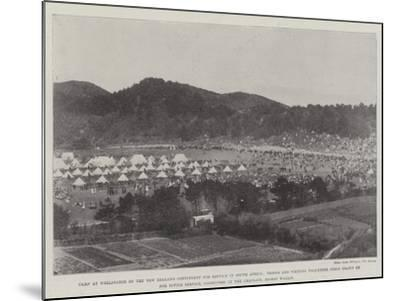 Camp at Wellington of the New Zealand Contingent for Service in South Africa--Mounted Giclee Print