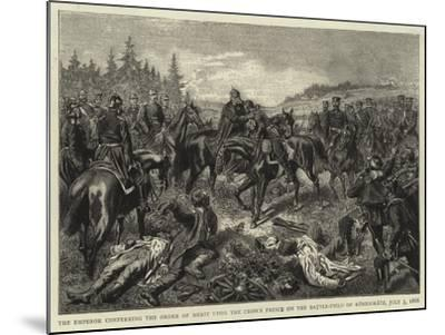 The Emperor Conferring the Order of Merit Upon the Crown Prince on the Battle-Field of Koniggratz--Mounted Giclee Print