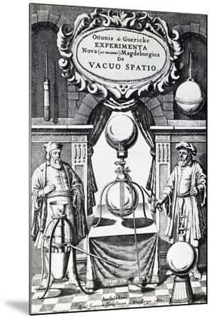 Vacuum Creation Pump on Title Page of Experimenta Nova (Ut Vocantur) Magdeburgica De Vacuo Spatio--Mounted Giclee Print