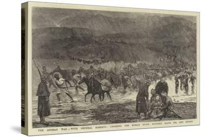 The Afghan War, with General Roberts, Crossing the Kuram River Between Hazir Pir and Kuram--Stretched Canvas Print