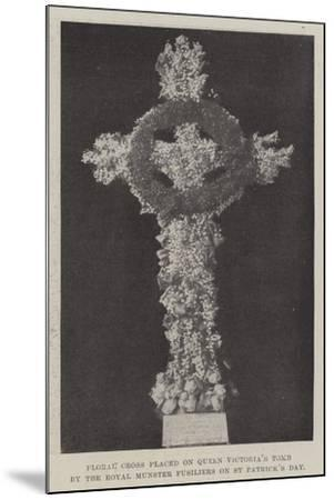 Floral Cross Placed on Queen Victoria's Tomb by the Royal Munster Fusiliers on St Patrick's Day--Mounted Giclee Print