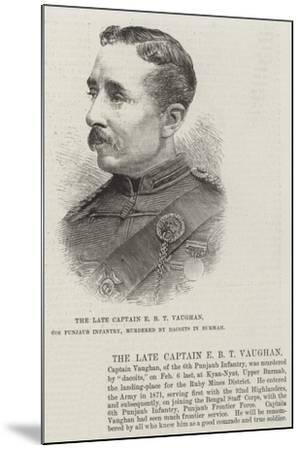 The Late Captain E B T Vaughan, 6th Punjaub Infantry, Murdered by Dacoits in Burmah--Mounted Giclee Print