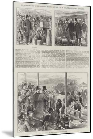 The Prince of Wales at the Dorchester Meeting, Bath and West of England Agricultural Association--Mounted Giclee Print