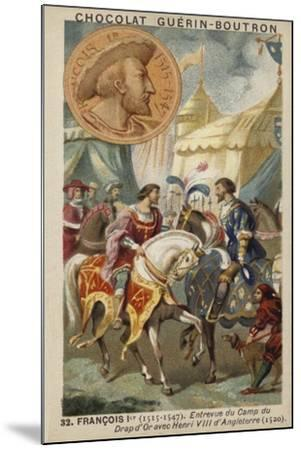 Francis I of France and Henry VIII of England Meeting at the Field of the Cloth of Gold, 1520--Mounted Giclee Print