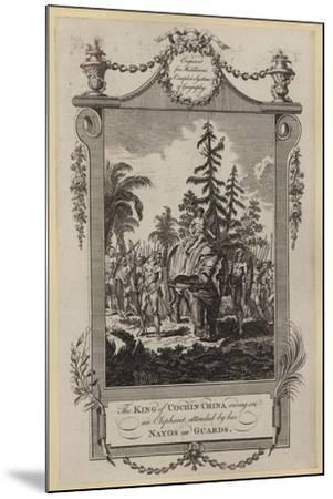The King of Cochin-China Riding on an Elephant, Attended by His Nayos or Guards--Mounted Giclee Print
