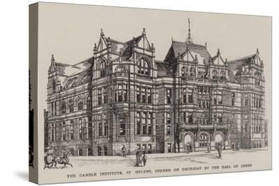 The Gamble Institute, St Helens, Opened on Thursday by the Earl of Derby--Stretched Canvas Print