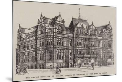 The Gamble Institute, St Helens, Opened on Thursday by the Earl of Derby--Mounted Giclee Print