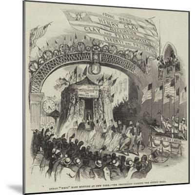 Great Whig Mass Meeting at New York, the Procession Passing the Gothic Hall--Mounted Giclee Print