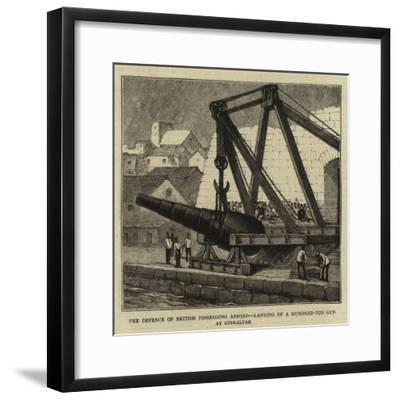 The Defence of British Possessions Abroad, Landing of a Hundred-Ton Gun at Gibraltar--Framed Giclee Print