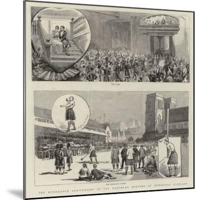 The Hundredth Anniversary of the Northern Meeting at Inverness, Scotland--Mounted Giclee Print