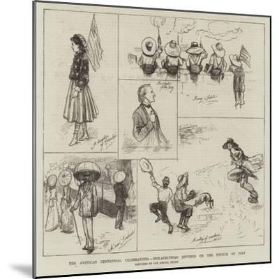 The American Centennial Celebrations, Philadelphian Jottings on the Fourth of Jury--Mounted Giclee Print