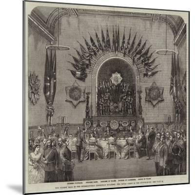 The Guards' Ball in the International Exhibition Building, the Royal Party in the Supper-Room--Mounted Giclee Print