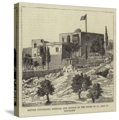 British Ophthalmic Hospital and Hospice of the Order of St John at Jerusalem--Stretched Canvas Print