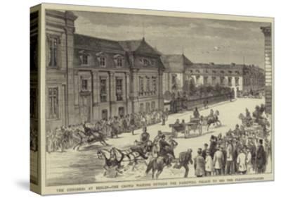The Congress at Berlin, the Crowd Waiting Outside the Radziwill Palace to See the Plenipotentiaries--Stretched Canvas Print