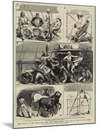 The Rebellion in the Soudan, with Baker Pasha's Reinforcements, from Suez to Suakim by the Red Sea--Mounted Giclee Print