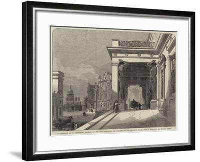 The Marriage at St Petersburg, Entrance to the New Hermitage, the Residence of the Prince of Wales--Framed Giclee Print