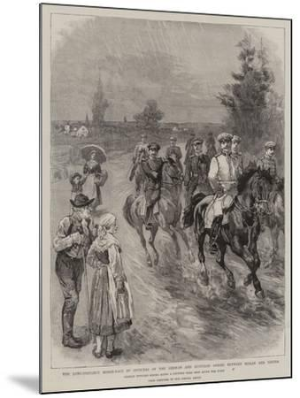 The Long-Distance Horse-Race by Officers of the German and Austrian Armies Between Berlin and Vienn--Mounted Giclee Print