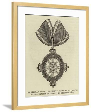 The Prussian Order For Merit Presented to Carlyle by the Emperor of Germany in December 1873--Framed Giclee Print