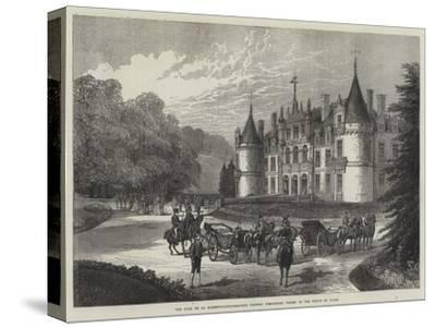 The Duke De La Rochefoucauld-Bisaccia's Chateau D'Esclimont, Visited by the Prince of Wales--Stretched Canvas Print
